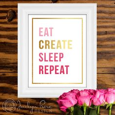 "Printable wall art decor: ""Eat Create Sleep Repeat"" Gold foil and pink design (Instant digital download - JPG) by JaclynRoseDesign, $5.00"