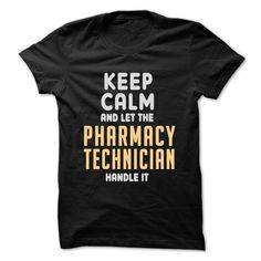 Keep calm and let the Pharmacy Technician handle it T-Shirts, Hoodies. CHECK…