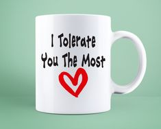 Items similar to Funny Valentines Love Gift Mug I tolerate You The Most Great Present for Wife Husband Boyfriend Girlfriend Fiance Fiancee Coffee and Tea on Etsy Love Gifts, Gifts In A Mug, Funny Valentine, Valentines, Presents For Wife, Fiancee, Boyfriend Girlfriend, Husband, Etsy Shop