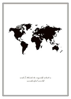 """Black and white poster with world map and quote from the song """"Wonderful world"""". - Black and white poster with world map and quote from the song """"Wonderful world"""". Black Picture Frames, Picture Wall, Wall Collage, Wall Art, Wall Decal, Mode Poster, Poster Poster, Poster Online, World Map Poster"""