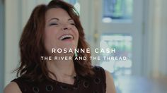"Portraits in Creativity by Gael Towey. ""Songwriting is one of the only places in which I can time travel,"" says Rosanne Cash. In an intimate portrait, she reveals her deepest influences: close family, her musical heritage, and the deep, dark, and mystical South. This short film traces Rosanne's latest album The River and the Thread from its genesis to its recording to the road. ....... http://www.portraitsincreativity.com/#the-portraits-1"