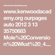 www.kenwoodacademy.org ourpages auto 2012 3 13 35750683 Mole%20Conversion%20Wkst%20_4.pdf
