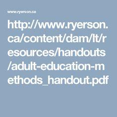 http://www.ryerson.ca/content/dam/lt/resources/handouts/adult-education-methods_handout.pdf