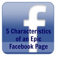 5 Characteristics That Will Make Your Facebook Page Epic