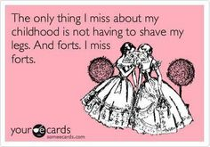hahahaha so true...and not that my legs didn't NEED a shave...people just don't judge a hairy 7 year old as much as a hairy 30+ year old...
