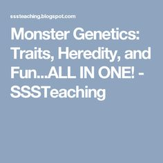 Monster Genetics: Traits, Heredity, and Fun...ALL IN ONE! - SSSTeaching