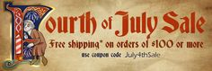 FREE shipping orders of $100.00 or more*.  Use Coupon Code: July4thSale  *Not applicable on previous orders. Cannot be combined with other offers. Free UPS Ground applies to the lower 48 States in the USA only. Not valid for express shipments or international shipments.  *Expires at midnight on Sunday, 7/6/2014.