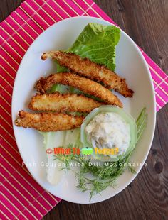 FISH GOUJON WITH DILL MAYONNAISE from Nigella Lawson. Yummy!!