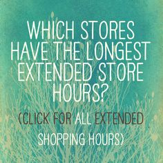 Which retail stores have the longest extended store hours?  (Click for ALL extended Christmas shopping hours.) #christmas #shopping #retail #store #lastminute