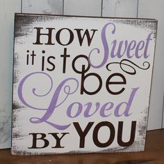 How SWEET is to be LOVED by YOU by gingerbreadromantic on Etsy