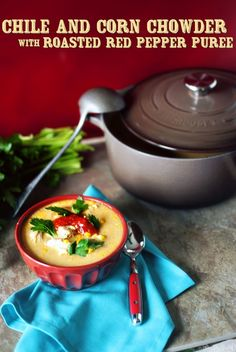 Awesome and Delectable Chile and Corn Chowder Recipe & a BigKitchen Le Creuset Giveaway Courtesy of @Kita Roberts