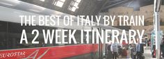 The Best of Italy by Train A 2 Week Itinerary