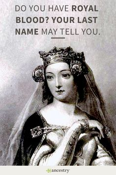 Do You Have Royal Blood? Your Surname Could Tell You.