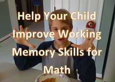 Many kids who struggle to calculate math problems in their heads also demonstrate working memory deficits. If your child has trouble with multi-step directions and math word problems, that doesn't mean she's not as smart as her peers — it just means you might want to help her improve her working memory skills.