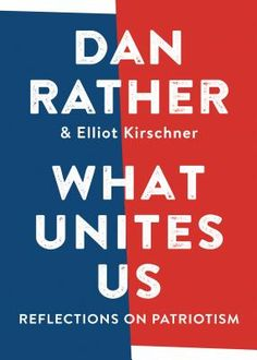 What Unites Us: Reflections on Patriotism, We have AUTOGRAPHED copies. Order online w/us and a free advanced copy book will be included.