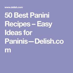 50 Best Panini Recipes – Easy Ideas for Paninis—Delish.com