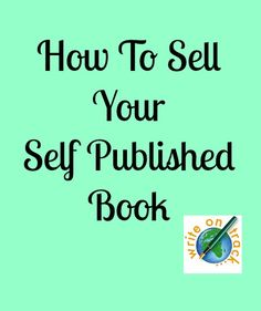 How To Sell Your Self Published Book Have you self published a book and you'd like to get it into bookshops and increase sales too? Here's some tips for how to sell your self published book.