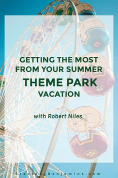 Heading to a summer theme park this year? Get the best tips from Robert Niles…