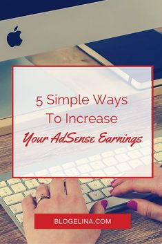 5 Simple Ways To Increase Your AdSense Earnings - Blogelina