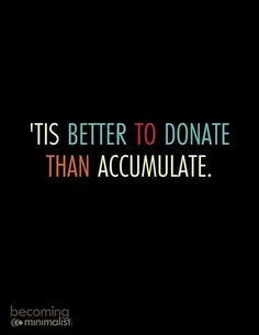 We're big believers in this one. Took several bags of donations in before school started. Fresh year ahead!