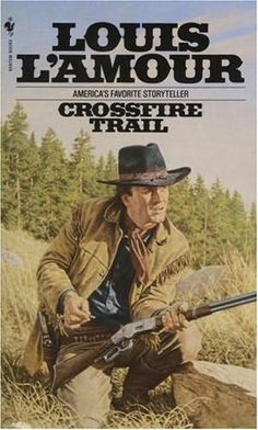 Louis L'amour books | Crossfire Trail by Louis L'Amour