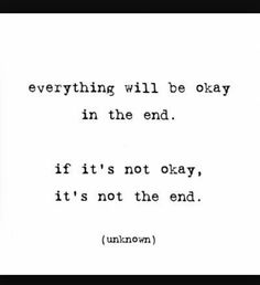 If it's not okay. It's not the end.