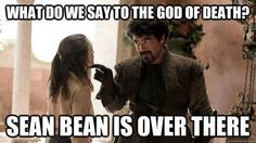 Hahahaha!!!! Poor Sean Bean ~ Game of Thrones