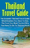 Free Kindle Book -  [Travel][Free] Thailand Travel Guide: The Essential Thailand Travel Guide: What Beaches You Have To See, The Food You Must Try And Why You Have To Go To Thailand Now! ... Series, Thailand Travel Guide Books,)