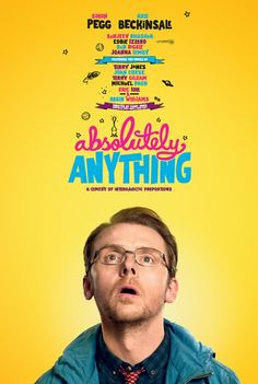 """""""Absolutely Anything"""" (2015) Sci-fi Simon Pegg and Robin Williams final film. I need my ticket now."""