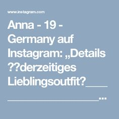 """Anna - 19 - Germany auf Instagram: """"Details 🙊💕derzeitiges Lieblingsoutfit🙈________________________________________________________#ootd #lifestyle #style #outfit #shopping…"""""""