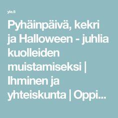 Pyhäinpäivä, kekri ja Halloween - juhlia kuolleiden muistamiseksi | Ihminen ja yhteiskunta | Oppiminen | yle.fi
