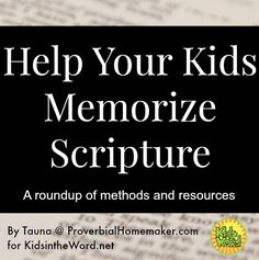 Methods and resources for teaching Bible verses to kids. Perfect for homeschool bible study or Sunday school. KidsintheWord.net