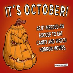 It's October! As if I needed an excuse to eat candy and watch horror movies. #HappyOctober