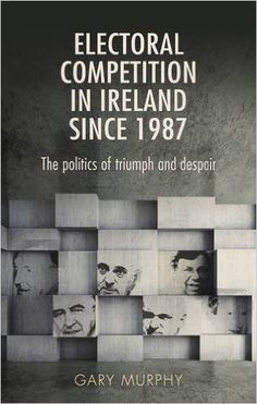 Buy Electoral competition in Ireland since The politics of triumph and despair by Gary Murphy and Read this Book on Kobo's Free Apps. Discover Kobo's Vast Collection of Ebooks and Audiobooks Today - Over 4 Million Titles! Einstein, Presidents, Competition, Ireland, Audiobooks, Ebooks, Politics, Reading, Free Apps