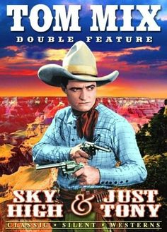 Tom Mix Double Feature: Sky High & Just Tony
