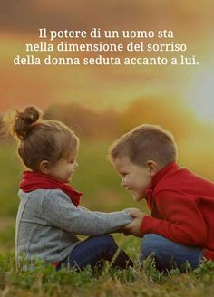 ************The power of a man is in the dimension of the smile of the woman sitting next to him Best Quotes, Life Quotes, Italian Quotes, Love Phrases, Second Baby, Einstein, Love You, Inspirational Quotes, Wisdom