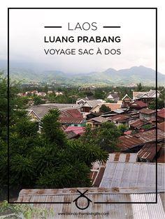 Carnet de voyage : 1 semaine au Laos. Luang Prabang. Voyage sac à dos.