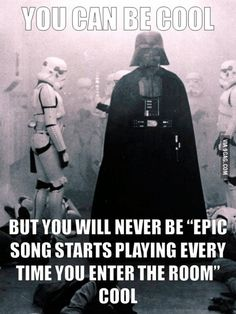 Cool Level: Darth Vader. Haha, that epic song is my ringtone!