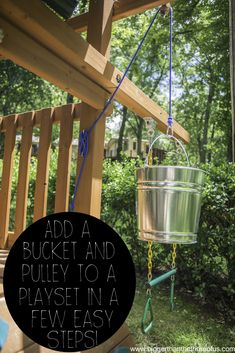 How to Put a pulley bucket on a playset by Bigger Than The Three Of Us
