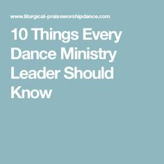 10 Things Every Dance Ministry Leader Should Know