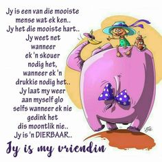 Afrikaans Quotes About Friendship and Pindelene On Friendship Quotes Friendship Messages, Friend Friendship, Friendship Quotes, Birthday Qoutes, Cute Birthday Wishes, Afrikaanse Quotes, Good Night Blessings, Goeie Nag, Goeie More