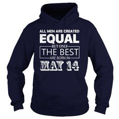 All Men Created Equal But The Best Are Born In MAY 14 Shirt #gift #ideas #Popular #Everything #Videos #Shop #Animals #pets #Architecture #Art #Cars #motorcycles #Celebrities #DIY #crafts #Design #Education #Entertainment #Food #drink #Gardening #Geek #Hair #beauty #Health #fitness #History #Holidays #events #Home decor #Humor #Illustrations #posters #Kids #parenting #Men #Outdoors #Photography #Products #Quotes #Science #nature #Sports #Tattoos #Technology #Travel #Weddings #Women