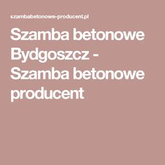 Szamba betonowe Bydgoszcz - Szamba betonowe producent