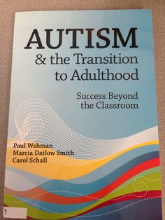 Autism and the Transition to Adulthood. Focus on with this awesome book! Lending Library, Check It Out, Autism, Collaboration, Good Books, Success, Classroom, Student