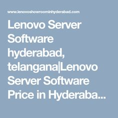 Lenovo Server Software hyderabad, telangana|Lenovo Server Software Price in Hyderabad|Server Software models|Server Software pricelist|service center|hyderabad|telangana|andhra Software Online, Hyderabad, Showroom, India, Models, Laptop, Templates, Goa India, Indie
