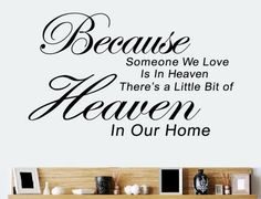 TRURENDI Because Someone We Love is in Heaven Art Quotes Wall Stickers Decal room decor Newsee Decals,http://www.amazon.com/dp/B00E6HQA98/ref=cm_sw_r_pi_dp_2tAAtb0YWFC0VAFZ