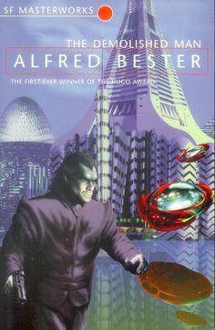 The Demolished Man  Authors: Alfred Bester Year: 1999-07-00 Publisher: Millennium / Orion Pub. Series: Millennium / Gollancz SF Masterworks Pub. Series #: 14  Cover: Jim Burns