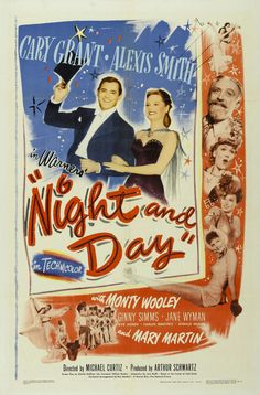 Night and Day- Cary Grant, Alexis Smith, Monty Woolley, Ginny Simms1946