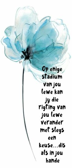 dis als in jou hande Positive Living, Afrikaans, Wisdom Quotes, Van, Positivity, Sayings, Truths, Boards, Inspirational