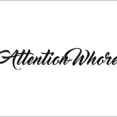 attentnion whore